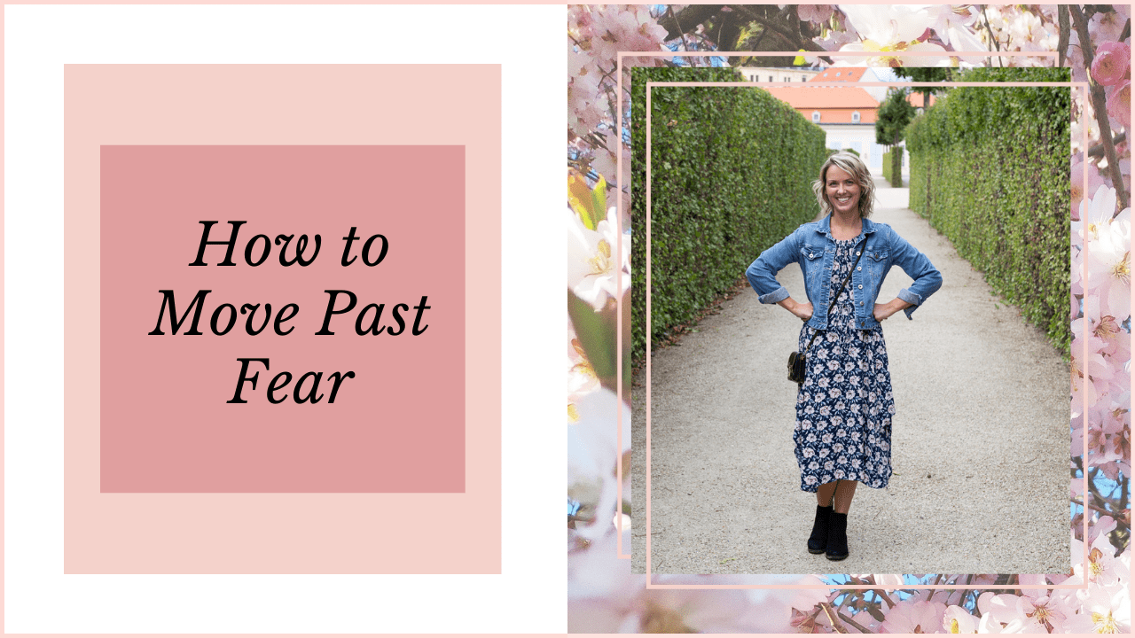 How to Move Past Fear