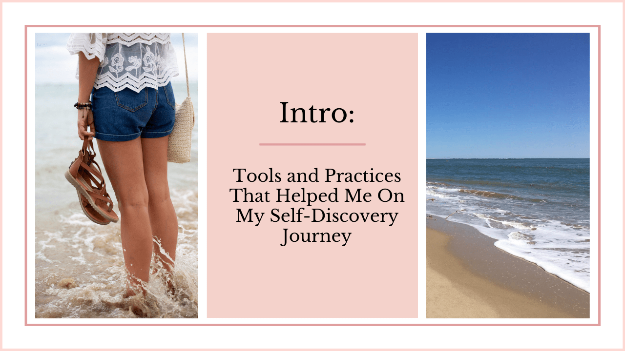 Tools and Practices That Helped Me On My Self-Discovery Journey